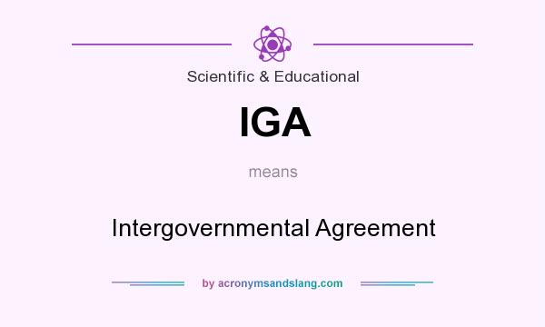 What does IGA mean? It stands for Intergovernmental Agreement