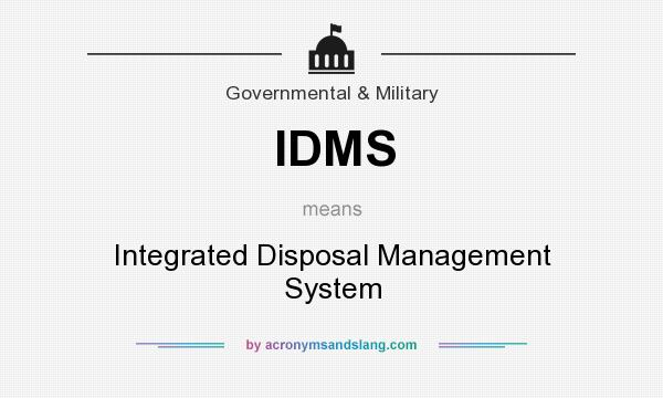 What does IDMS mean? It stands for Integrated Disposal Management System