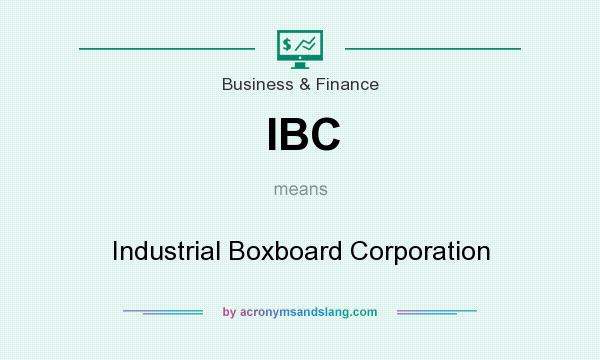 What does IBC mean? It stands for Industrial Boxboard Corporation