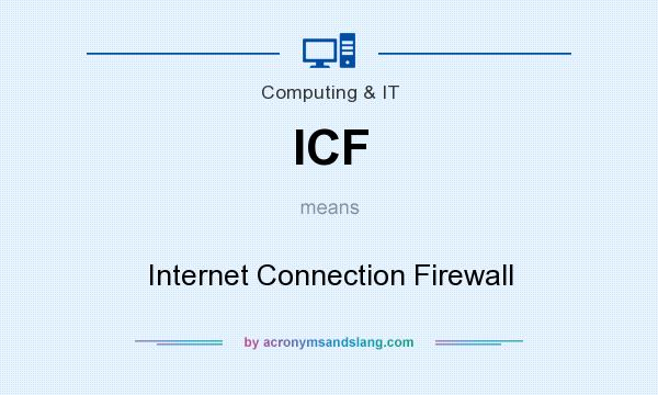 What does ICF mean? It stands for Internet Connection Firewall