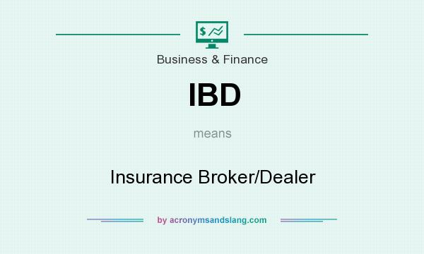 What does IBD mean? It stands for Insurance Broker/Dealer