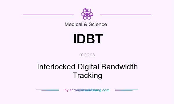 What does IDBT mean? It stands for Interlocked Digital Bandwidth Tracking