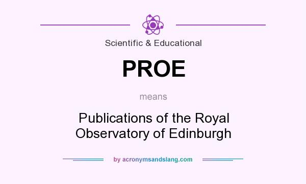 What does PROE mean? It stands for Publications of the Royal Observatory of Edinburgh