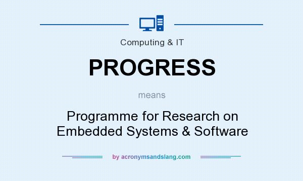 What does PROGRESS mean? It stands for Programme for Research on Embedded Systems & Software