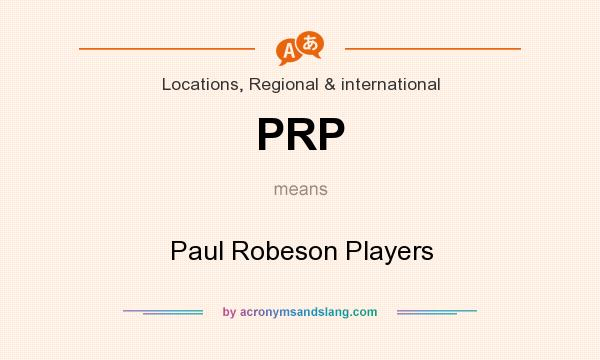 What does PRP mean? It stands for Paul Robeson Players