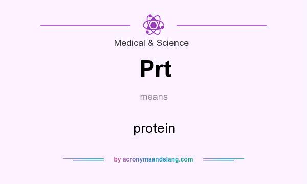 What does Prt mean? It stands for protein