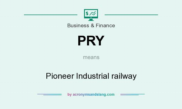 What does PRY mean? It stands for Pioneer Industrial railway