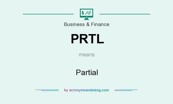What does PRTL mean? It stands for Partial