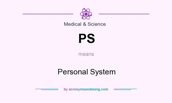 What does PS mean? It stands for Personal System