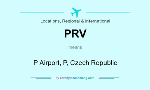 What does PRV mean? It stands for P Airport, P, Czech Republic