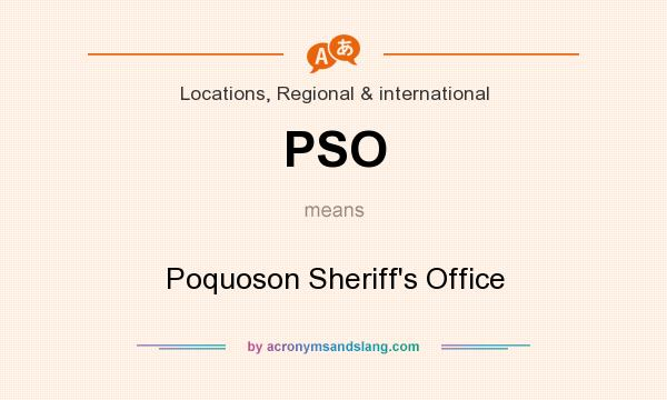 What does PSO mean? It stands for Poquoson Sheriff`s Office