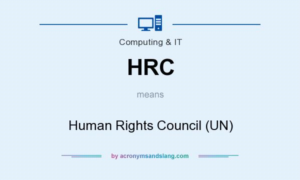 What does HRC mean? It stands for Human Rights Council (UN)