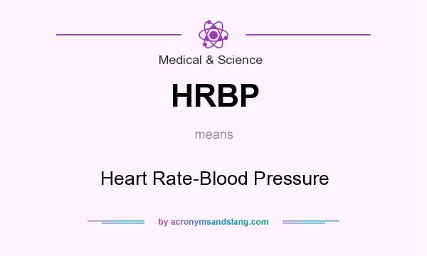 What does HRBP mean? It stands for Heart Rate-Blood Pressure