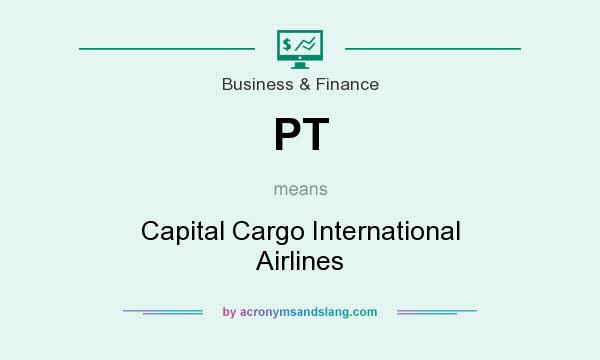 What does PT mean? It stands for Capital Cargo International Airlines