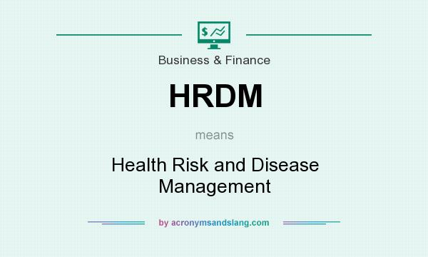 What does HRDM mean? It stands for Health Risk and Disease Management