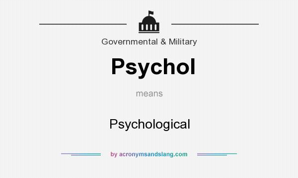 What does Psychol mean? It stands for Psychological