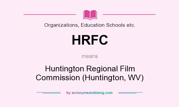 What does HRFC mean? It stands for Huntington Regional Film Commission (Huntington, WV)