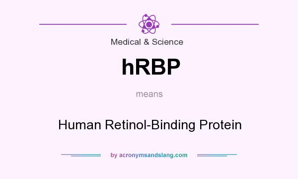What does hRBP mean? It stands for Human Retinol-Binding Protein