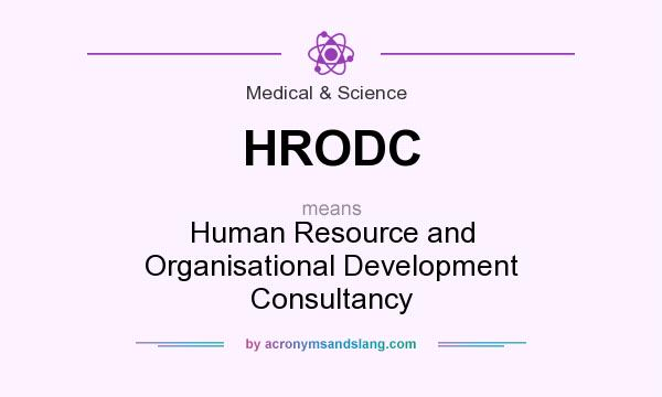 What does HRODC mean? It stands for Human Resource and Organisational Development Consultancy