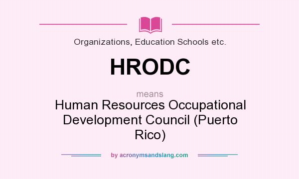 What does HRODC mean? It stands for Human Resources Occupational Development Council (Puerto Rico)