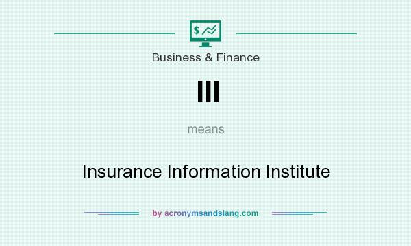 What does III mean? It stands for Insurance Information Institute