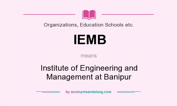 What does IEMB mean? It stands for Institute of Engineering and Management at Banipur
