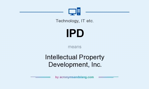 What does IPD mean? It stands for Intellectual Property Development, Inc.