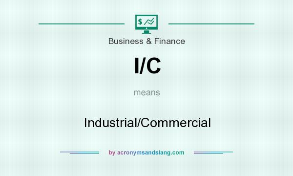 What does I/C mean? It stands for Industrial/Commercial