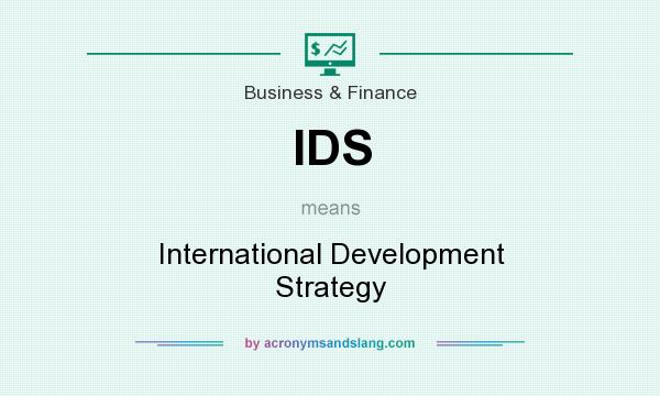 What does IDS mean? It stands for International Development Strategy