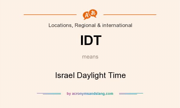 What does IDT mean? It stands for Israel Daylight Time