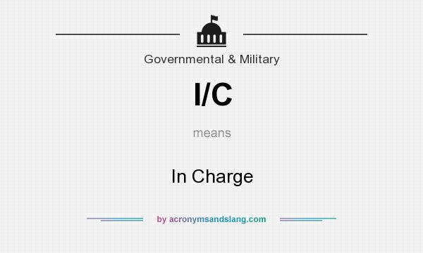 What does I/C mean? It stands for In Charge