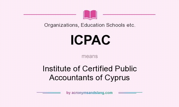 What does ICPAC mean? It stands for Institute of Certified Public Accountants of Cyprus
