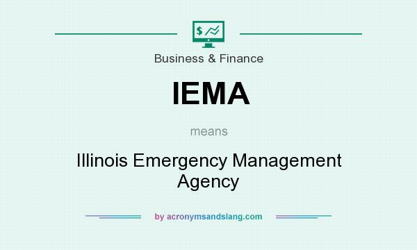 What does IEMA mean? It stands for Illinois Emergency Management Agency