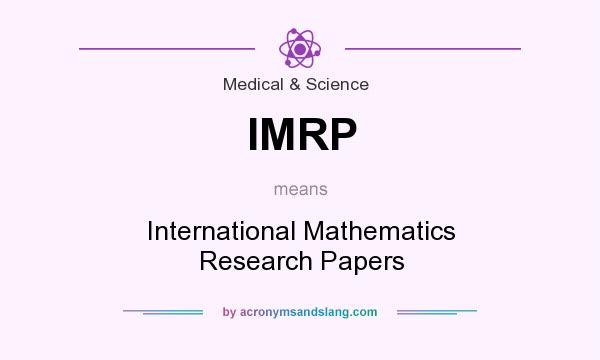international mathematics research papers The trends in international mathematics and science study (timss) provides reliable and timely data on the mathematics and science achievement of us students compared to that of students in other countries.