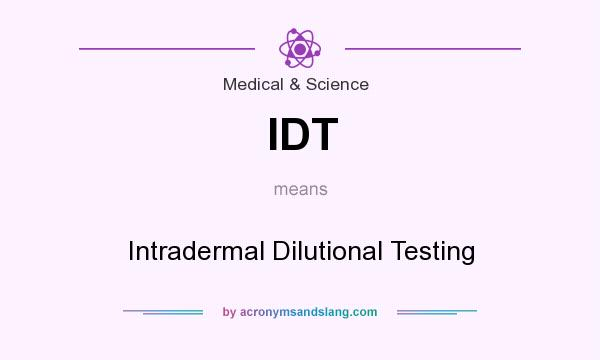 What does IDT mean? It stands for Intradermal Dilutional Testing