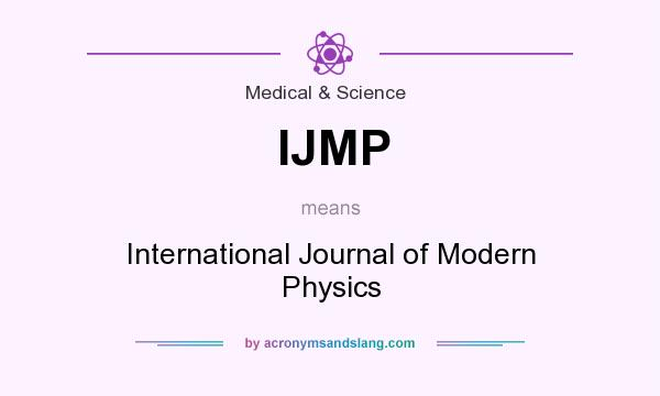 What does IJMP mean? It stands for International Journal of Modern Physics