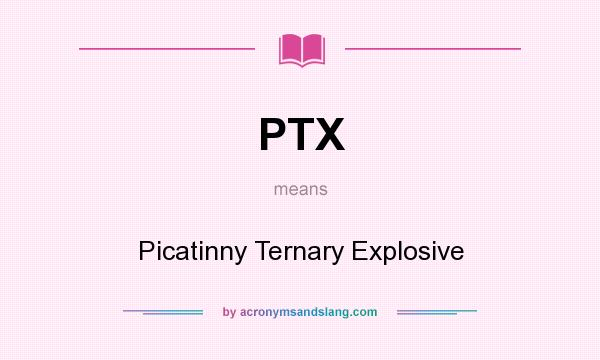 What does PTX mean? It stands for Picatinny Ternary Explosive