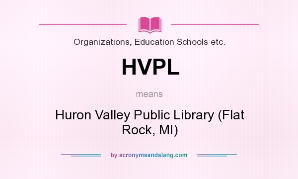 What does HVPL mean? It stands for Huron Valley Public Library (Flat Rock, MI)