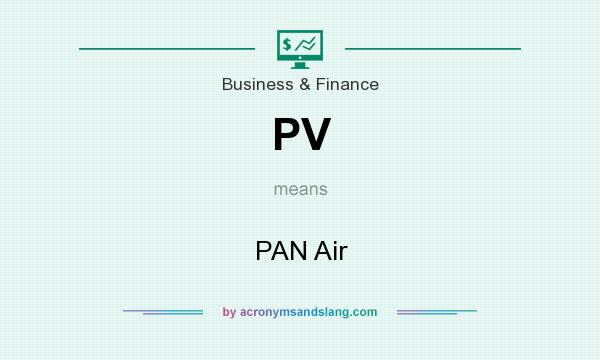 What does PV mean? It stands for PAN Air