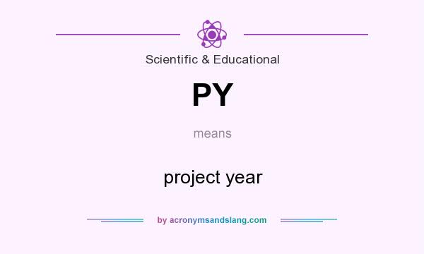 What does PY mean? It stands for project year