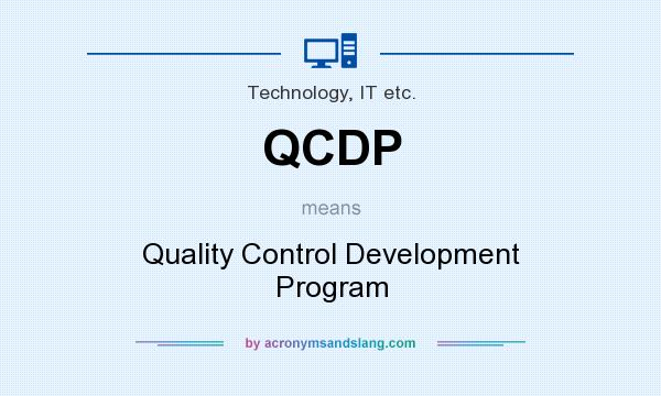 What does QCDP mean? It stands for Quality Control Development Program