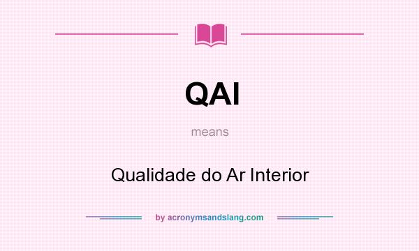What does QAI mean? It stands for Qualidade do Ar Interior