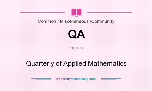 What does QA mean? It stands for Quarterly of Applied Mathematics