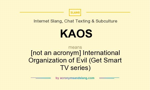 KAOS - [not an acronym] International Organization of Evil