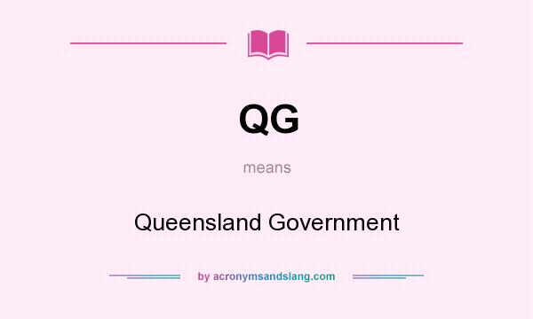 What does QG mean? It stands for Queensland Government