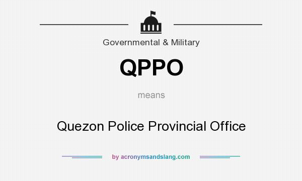 What does QPPO mean? It stands for Quezon Police Provincial Office