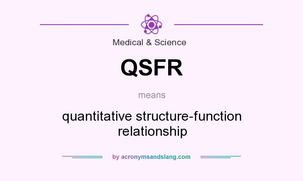 What does QSFR mean? It stands for quantitative structure-function relationship