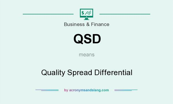 What does QSD mean? It stands for Quality Spread Differential