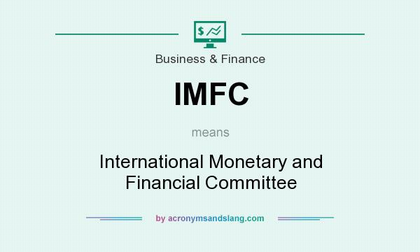 What does IMFC mean? It stands for International Monetary and Financial Committee