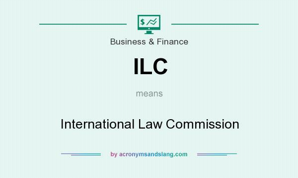 What does ILC mean? It stands for International Law Commission